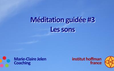 Méditation guidée #3 – Les sons